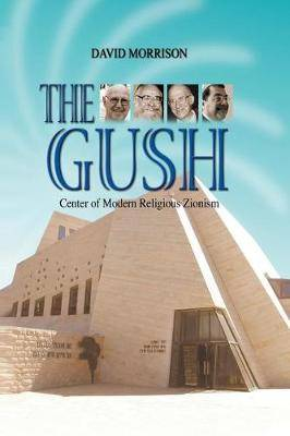 The Gush: Centre of Modern Religious Zionism
