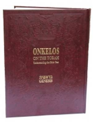Onkelos on the Torah: Understanding the Bible Text: Genesis