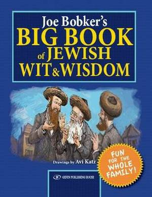 Joe Bobker's Big Book of Jewish Wit & Wisdom