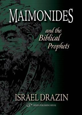 Maimonides & the Biblical Prophets