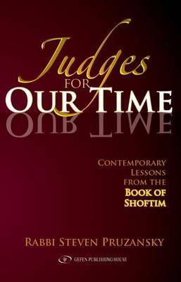 Judges for Our Time: Contemporary Lessons from the Book of Shoftim
