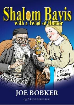 Shalom Bayis with a Twist of Humor: Entertaining Tips to a Healthy Jewish Marriage