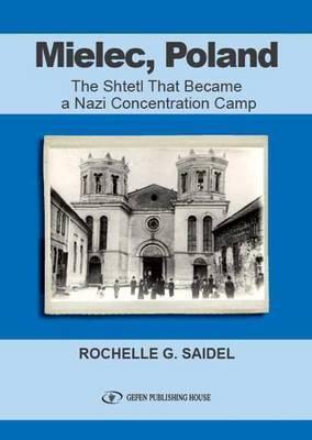Mielec, Poland: The Shtetl That Became a Nazi Concentration Camp
