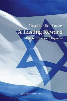Lasting Reward: Memoirs of an Israeli Diplomat