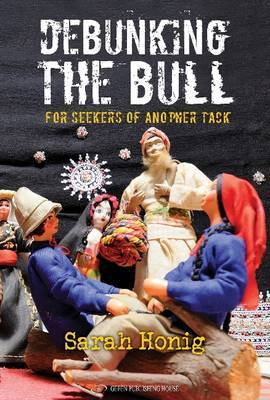 Debunking the Bull: For Seekers of Another Tack