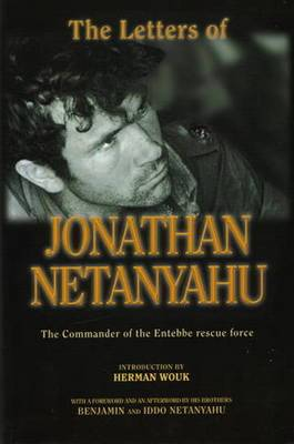 Letters of Jonathan Netanyahu: The Commander of the Entebbe Rescue Force