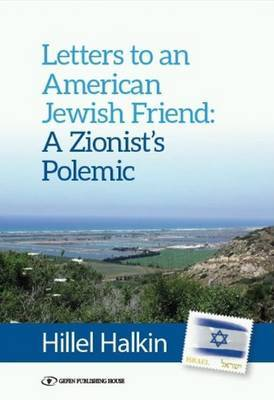 Letters to an American Friend: A Zionist Polemic