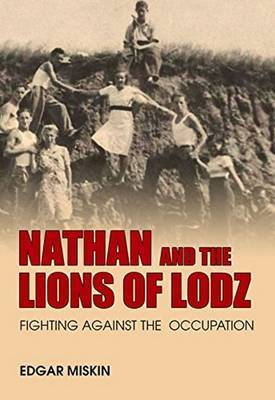 Nathan and the Lions of Lodz: Fighting Against the Occupation