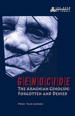 Genocide - The Armenian Genocide: Forgotten and Denied