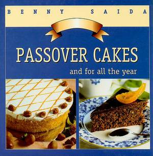 Passover Cakes: And for All the Year