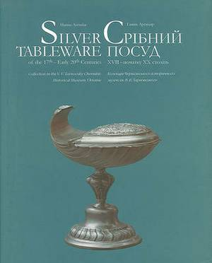 Silver Tableware: Of the 17th - Early 20th Centuries