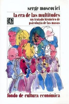 La Era de Las Multitudes: Un Tratado Historico de Psicologia de Las Masas