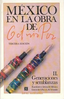 Mexico En La Obra de Octavio Paz, II. Generaciones y Semblanzas: Escritores y Letras de Mexico