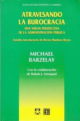 Atravesando La Burocracia: Una Nueva Perspectiva de La Administracion Publica