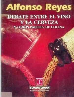 Debate Entre El Vino y La Cerveza y Otros Papeles de Cocina