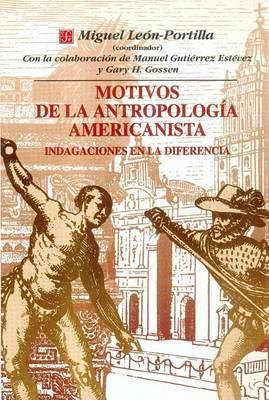 Motivos de La Antropologia Americanista: Indagaciones En La Diferencia