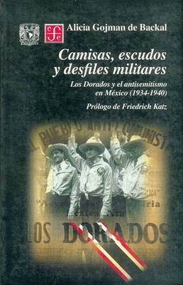 Camisas, Escudos y Desfiles Militares: Los Dorados y el Antisemitismo en Mexico (1934-1940)