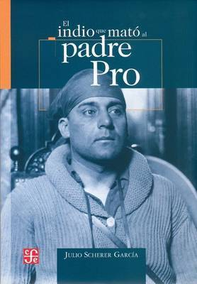 El Indio Que Mato Al Padre Pro
