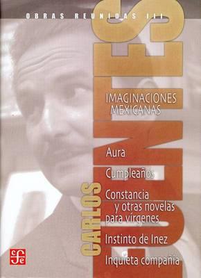 Obras Reunidas, Volume 3: Imaginaciones Mexicanas