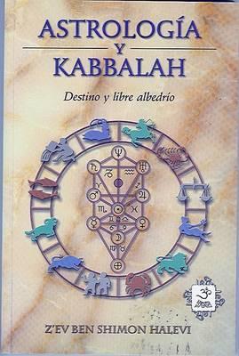 Astrologia y Kabbalah: Destino y Libre Albedrio