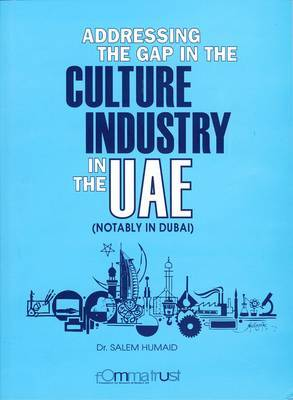 Addressing the Gap in the Culture Industry in the UAE (Notably in Dubai)