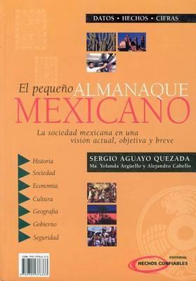 El Almanaque Mexicano: Un Compendio Exhaustivo Sobre Mexico en un Lenguaje Accesible y Claro