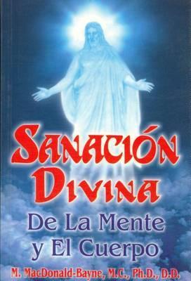 Sanacion Divina de La Mente y El Cuerpo