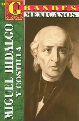 Miguel Hidalgo y Costilla: Biografia