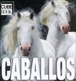 Caballos: Horses, Spanish-Language Edition