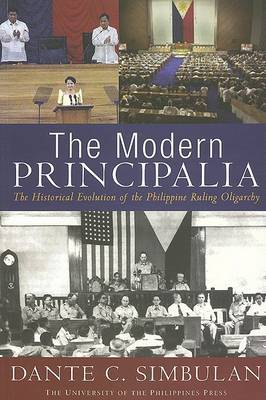 The Modern Principalia: The Historical Evolution of the Philippine Ruling Oligarchy