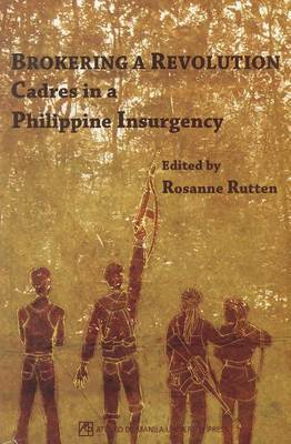 Brokering a Revolution: Cadres in a Philippine Insurgency