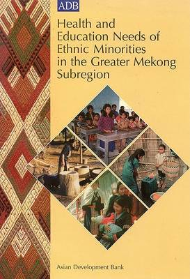 Health and Education Needs of Ethnic Minorities in the Greater Mekong Subregion