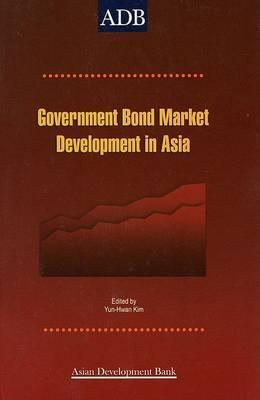 Government Bond Market Development: A Post-Crisis Financial Agenda in Asia