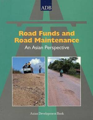 Road Funds and Road Maintenance: An Asian Perspective