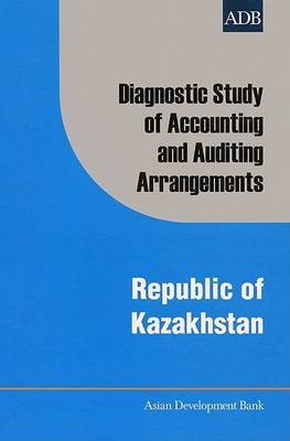 Diagnostic Study of Accounting and Auditing Arrangements: Republic of Kazakhstan