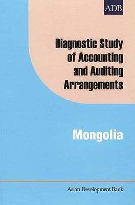 Diagnostic Study of Accounting and Auditing Arrangements in Mongolia