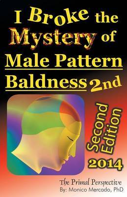 I Broke the Mystery of Male Pattern Baldness