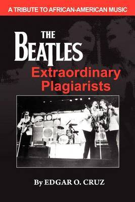The Beatles Extraordinary Plagiarists