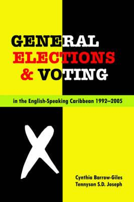 General Elections and Voting in the English Speaking Caribbean 1992-2005