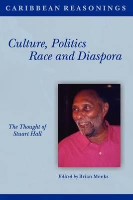 Caribbean Reasonings: Culture, Politics, Race and Diaspora