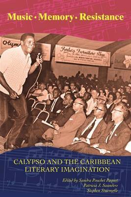 Music, Memory, Resistance: Calypso and the Caribbean Literary Imagination