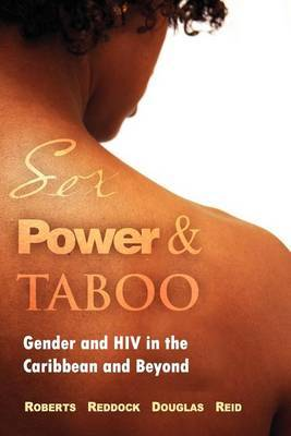 Sex Power & Taboo: Gender and HIV in the Caribbean and Beyond