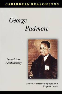 George Padmore: Pan-African Revolutionary