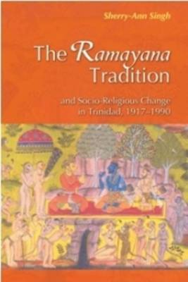 The Ramayana Tradition and Socio-Religious Change in Trinidad 1919-1990