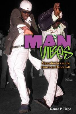 Man Vibes: Masculinities in Jamaican Dancehall