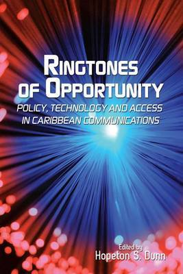 Ringtones of Opportunity: Policy, Technologyand Access in Caribbean Communication