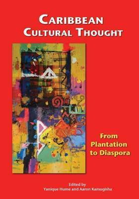 Caribbean Cultural Thought: From Plantation to Diaspora
