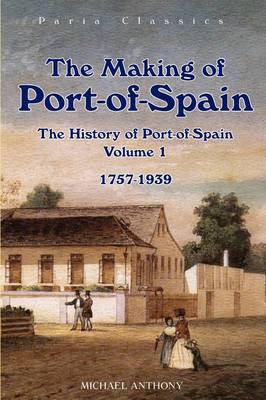 The Making of Port-Of-Spain