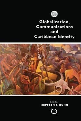 Globalisation, Communication and Caribbean Identity