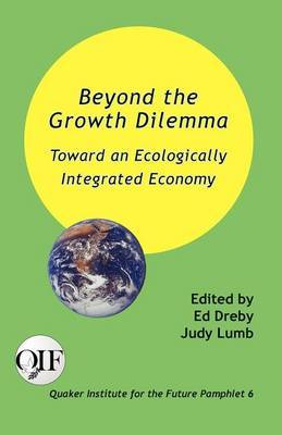 Beyond the Growth Dilemma: Toward an Ecologically Integrated Economy